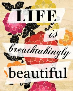 Life is Breathtakingly Beautiful  by Petite Stitches