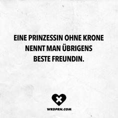 Visual Statements®️ Eine Prinzessin ohne Krone nennt man übrigens beste Freundin. Sprüche / Zitate / Quotes / Wordporn / witzig / lustig / Sarkasmus / Freundschaft / Beziehung / Ironie