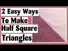 2 Easy Ways to Make Basic Half Square Triangles | Easy Quilt Block Tutorial - YouTube