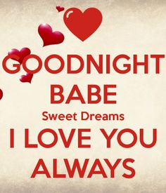 Happy Valentines Day Babe Quotes 2019 see what else is new Good Night Quotes, Good Night Babe, Good Night Love Messages, Good Night I Love You, Good Night Love Images, Romantic Good Night, Morning Love Quotes, Good Morning My Love, Romantic Love Quotes