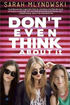Books I Think You Should Read: Quick Pick: Don't Even Think About It, by Sarah Mlynowski