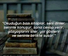 63 I Love Books, Good Books, My Books, Reading Quotes, Book Quotes, Learn Turkish Language, Good Sentences, Dream Book, Magic Words