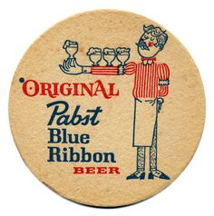 Sous Bock, Beer Mats, Pabst Blue Ribbon, Coaster Design, Beer Coasters, Beer Brands, Vintage Advertisements, Retro Ads, Vintage Labels