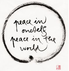 Peace in oneself, peace in the world ~ calligraphy by Thich Naht Hanh #ThichNaht #Quotes