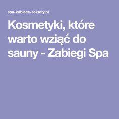 Kosmetyki, które warto wziąć do sauny - Zabiegi Spa