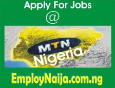 MTN Nigeria Recruitment 2016 | MTN Nigeria Latest Job Recruitment