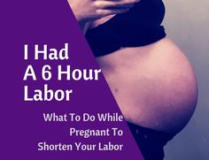 I had a 6 hour FIRST labor! Here's my list of easy and natural things you can do to increase the odds of an easy short labor, before it even starts.