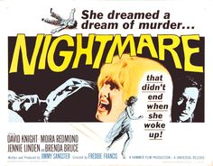 'NIGHTMARE' (1964). Janet is a young student at a private school; her nights are troubled by horrible dreams in which she sees her mother, who is in fact locked in an insane asylum, haunting her. Expelled because of her persistent nightmares, Janet is sent home where the nightmares continue... Click on the POSTER to view the trailer...