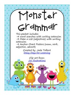 Monsters, Monsters, Everywhere! In this packet, you will find monster themed grammar activities with writing extensions.Included are:-4 Grammar...