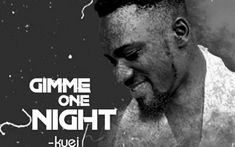 Kyei - Gimme One Night After recently announcing his exit from the award-winning Rock band Dark Suburb, Emmanuel Kyei Mensah who uses the stage name Kyei is out Latest Music, Love Songs, First Night, Rock Bands, Over The Years, Rocks, Album, Stone, Stones