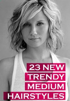 23 New Trendy Medium Hairstyles                                                                                                                                                      More