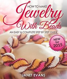 FREE TODAY~~~How To Make Jewelry With Beads: An Easy & Complete Step By Step Guide by Janet Evans, http://www.amazon.com/dp/B00EUM1EK4/ref=cm_sw_r_pi_dp_q9cBub1MZGFF2