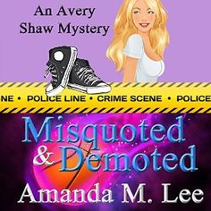 Misquoted & Demoted: : Avery Shaw Book 6