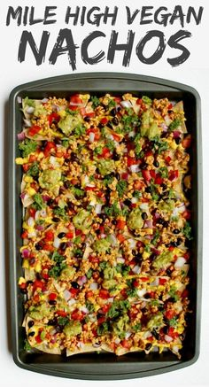 Mile High Vegan Nachos - Plant-Based Recipe - Wholly Plants These Mile High Nachos do their name justice. They're loaded with dairy-free queso, tempeh taco meat and all of our favorite plant-based nacho toppings! Vegan Recipes Plant Based, Vegan Dinner Recipes, Vegan Dinners, Whole Food Recipes, Diet Recipes, Vegetarian Recipes, Healthy Recipes, Vegetarian Nachos, Plant Based Chili Recipe