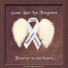 lung cancer awareness in memory of my grandfather who passed away with . Lung Cancer Causes, Esophageal Cancer, Lung Cancer Awareness, I Love You Mama, Miss My Mom, In Memory Of Dad, Relay For Life, Cancer Support, Awareness Ribbons