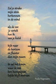 'Zul je straks mijn stem herkennen in de wind' Gedicht: Paula Hagenaars Words Quotes, Wise Words, Qoutes, Love Quotes, Inspirational Quotes, Angels In Heaven, Heaven On Earth, Death Quotes, Missing Someone