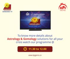 To know more details about Astrology & Gemology solutions for all your crisis watch Our Programme in Sankara Tv @ 11.30 Am to 12.00 Noon Website - www.kpjgems.co  +SRI SANKARA TV +K P Jewellery & Gems +Astrologer sathishkumar +Astrologer Vivekananda Sastri +Horoscope Daily +Horoscope.com +Horoscope Hunt  #KPJ   #Astrology   #Gemology   #SankaraTv