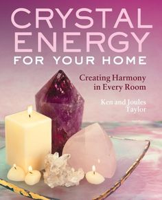 Crystal Energy for Your Home Creating Harmony in Every Room, Ken Taylor, Joules Taylor. Crystal Magic, Crystal Healing, Crystals And Gemstones, Stones And Crystals, Feng Shui Crystals, Affirmations, Zen Room, Crystals In The Home, Feng Shui Tips