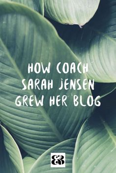 Learn how Goals Coach Sarah Jensen grew her blog, plus what struggles she faced as a blogger & coach.