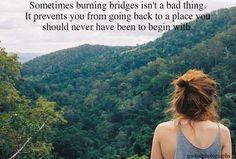 Sometimes burning bridges....