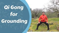 Qi Gong for 'Grounding' and Calming a Busy Mind -with Jeffrey Chand