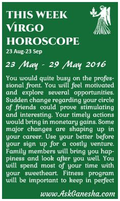 This Week Virgo Horoscope (23 May 2016 - 29 May 2016). Askganesha.com