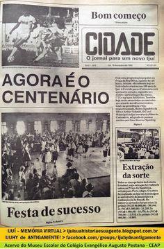 IJUÍ - RS - Memória Virtual: Em 1989 se iniciava as comemorações do Centenário ...