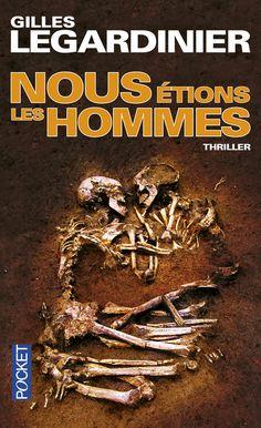 """Gilles LEGARDINIER, """"Nous étions les hommes"""""""
