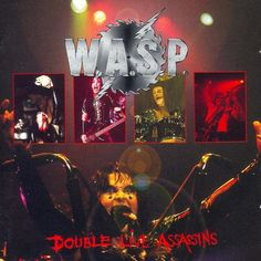 WASP - Double Live Assasins Heavy Rock, Heavy Metal, Metal Albums, Lone Wolf, Album Releases, Wasp, Happy Anniversary, Metal Bands, Assassin