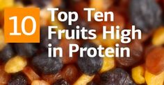 As a matter of fact, fruits can't be used as a main source of protein, because their protein ratio is relatively low and in order to satisfy your daily need, you will have to eat kilograms of them,