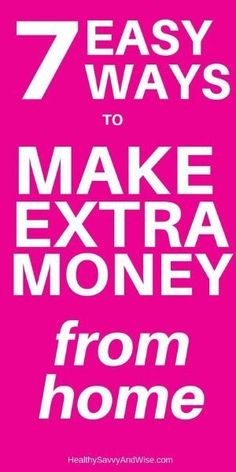7 easy ways to make extra money from home. #makemoney #workathome #WAHM #extramoney #sidehustle #sidegig