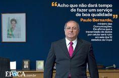 """""""Acho que não dará tempo de fazer um serviço de boa qualidade"""" - Paulo Bernardo"""