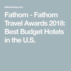 Fathom - Fathom Travel Awards Best Budget Hotels in the U. Budget Hotels, Best Budget, Budgeting, This Is Us, Awards, Travel, Viajes, Trips, Tourism