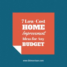 It doesn't need to cost a ton to make impactful home renovations. In our newest blog post, we share 7 budget-friendly home improvement ideas.