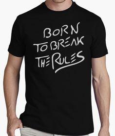 Camiseta Born to break the rules