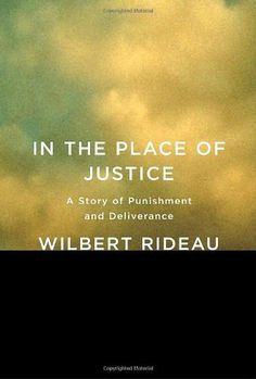 Wilbert Rideau, wrongly accused of 1st degree murder became famous journalist and was finally released after 40 years on Manslaughter. Great book.
