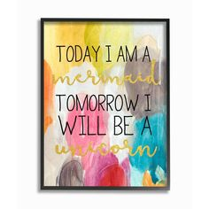 The The Stupell Home Decor Collection Today Mermaid Tomorrow Unicorn Framed Giclee Texturized Art will lend a cheerful touch to your setting. This print. Mermaid Wall Decor, Mermaid Art, Unicorn Wall, Unicorn Party, Thing 1, Kids Wood, Wall Plaques, Wood Print, Rainbow Colors