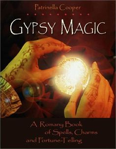 Gypsy Magic: A Romany Book of Spells, Charms, and Fortune-Telling by Patrinella Cooper Magick Book, Witchcraft Books, Wiccan Spells, Magic Spells, Easy Spells, Occult Books, Magic Spell Book, Spell Books, Witch Board