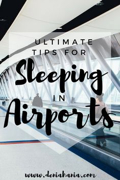 Tips and tricks for sleeping in the airport - pure form of budget travelling - DENIA HANIA travel blog www.deniahania.com