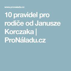 10 pravidel pro rodiče od Janusze Korczaka | ProNáladu.cz