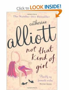 Not That Kind of Girl: Amazon.co.uk: Catherine Alliott: Books