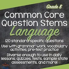 Grade 8 Language Common Core Question Stems and Annotated Standards - ALL LANGUAGE standards