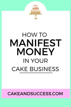 Want to learn how to manifest cool stuff in your cake business? Check out my blog post to help you manifest money, studios, clients, and everything to help grow your cake business.