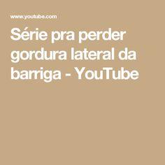 Série pra perder gordura lateral da barriga - YouTube
