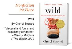 Wild by Cheryl Strayed  Nonfiction - First Place