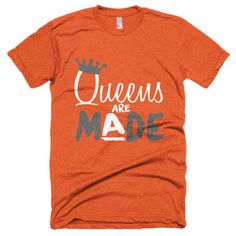 Queens are Made Unisex Tee
