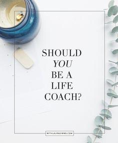 Should You Be A Life Coach?