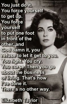 50 Great Inspirational And Motivational Quotes | Inspirational quotes | Elizabeth Taylor quote | Inspiring quotes