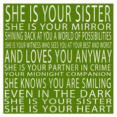 Love my Sister. my BFF for life Cute Quotes, Great Quotes, Quotes To Live By, Funny Quotes, Inspirational Quotes, Random Quotes, The Words, Love You, Just For You