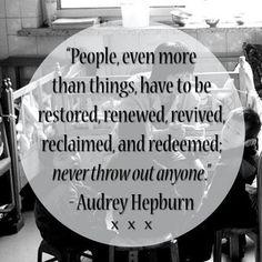 Audrey Hepburn #People have to be restored, renewed, revived....